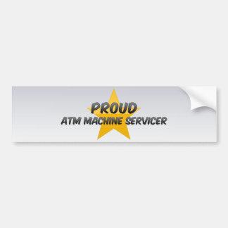 Proud Atm Machine Servicer Bumper Sticker