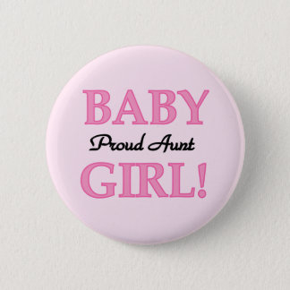 Proud Aunt Baby Girl Tshirts and Gifts 2 Inch Round Button
