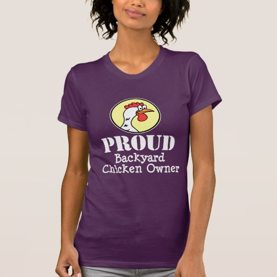 Proud Backyard Chicken Owner (ON DARK) T-Shirt