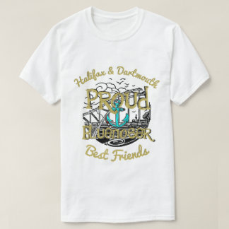 Proud Bluenoser best friends  Halifax & Dartmouth T-Shirt