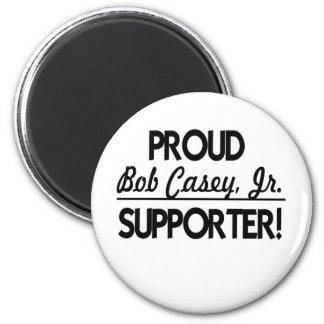 Proud Bob Casey, Jr Supporter! 2 Inch Round Magnet