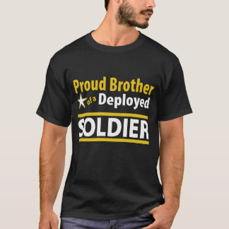 Proud Brother of a Deployed Soldier Shirt