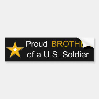 Proud Brother of a US Soldier Military Family Bumper Sticker