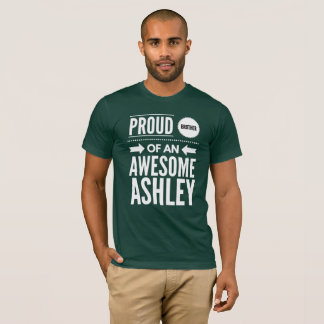 Proud brother of an awesome Ashley T-Shirt