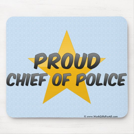 Proud Chief Of Police Mouse Pad
