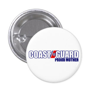 Proud Coast Guard Mother 1 Inch Round Button