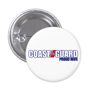 Proud Coast Guard Wife 1 Inch Round Button