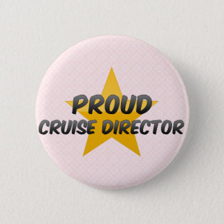Proud Cruise Director 2 Inch Round Button