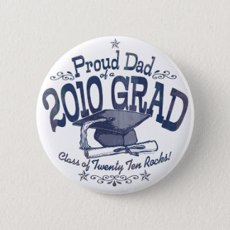 Proud Dad of 2010 Graduate 2 Inch Round Button