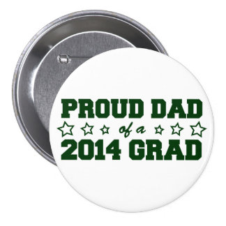 Proud Dad of a 2014 Grad 3 Inch Round Button