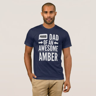 Proud Dad of an awesome Amber T-Shirt