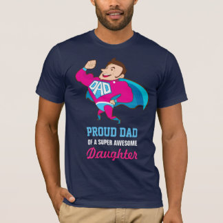 Proud Dad of an Awesome Daughter | Superhero Dad T-Shirt