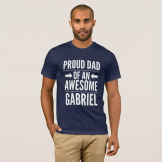 Proud Dad of an awesome Gabriel T-Shirt