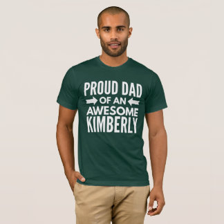 Proud Dad of an awesome Kimberly T-Shirt