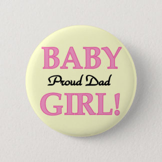 Proud Dad of Baby Girl Tshirts and Gifts 2 Inch Round Button