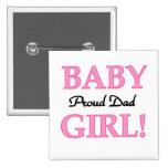 Proud Dad of Baby Girl Tshirts and Gifts Buttons