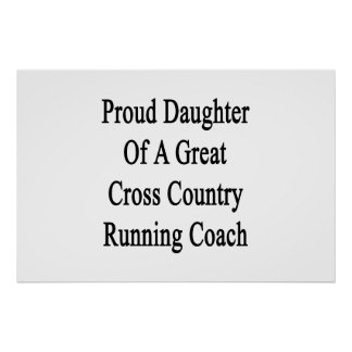 Proud Daughter Of A Great Cross Country Running Co Poster