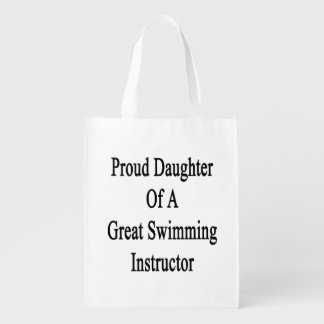 Proud Daughter Of A Great Swimming Instructor Reusable Grocery Bag