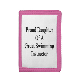 Proud Daughter Of A Great Swimming Instructor Trifold Wallets