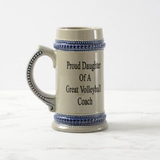 Proud Daughter Of A Great Volleyball Coach Beer Stein