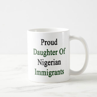 Proud Daughter Of Nigerian Immigrants Coffee Mug