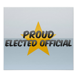 Proud Elected Official Poster