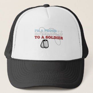 Proud Father-in-Law to a Soldier Trucker Hat