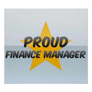 Proud Finance Manager Posters