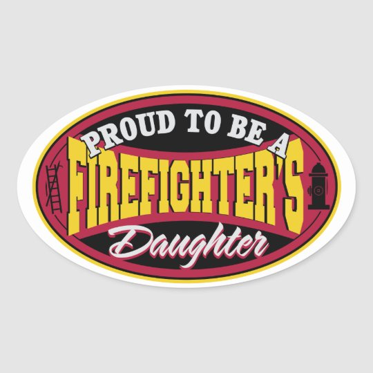 Proud Firefighter Daughter Oval Sticker