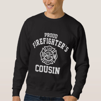 Proud Firefighter's Cousin Sweatshirt