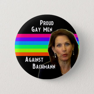 Proud Gay Men Against Bachmann 2 Inch Round Button