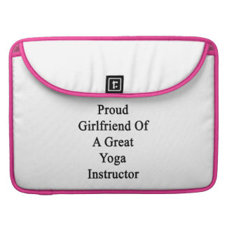 Proud Girlfriend Of A Great Yoga Instructor Sleeves For MacBooks