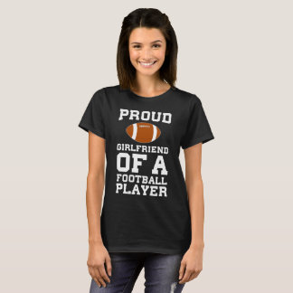 Proud Girlfriend of Football Player Relationship T-Shirt