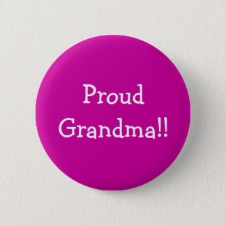 Proud Grandma!! 2 Inch Round Button