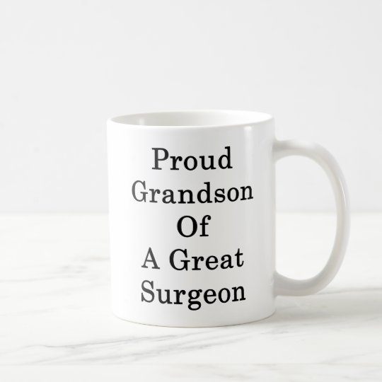 Proud Grandson Of A Great Surgeon Coffee Mug