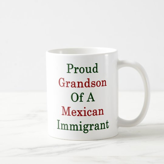 Proud Grandson Of A Mexican Immigrant Coffee Mug