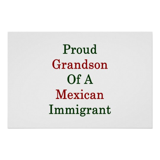 Proud Grandson Of A Mexican Immigrant Poster