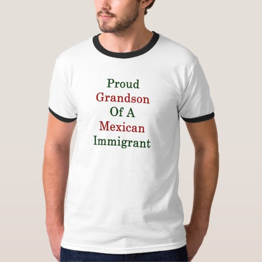 Proud Grandson Of A Mexican Immigrant T-Shirt