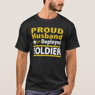Proud Husband of a Deployed Soldier Shirt