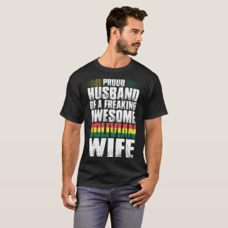Proud Husband Of A Freaking Awesome Bolivian Wife T-Shirt