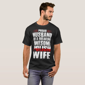 Proud Husband Of A Freaking Awesome Polish Wife T-Shirt