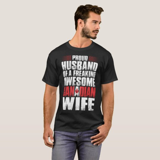 Proud Husband Of Awesome Canadian Wife Tshirt