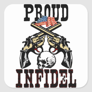 Proud Infidel! Square Sticker
