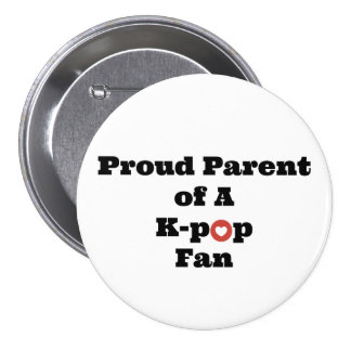 Proud K-Pop Parent 3 Inch Round Button