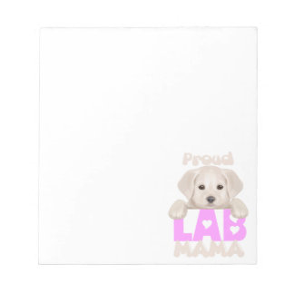Proud Labrador Mom! For proud Labrador moms! Notepad