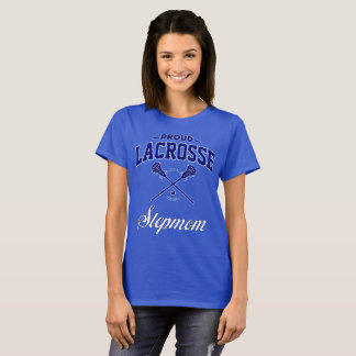 Proud Lacrosse Stepmom T-Shirt