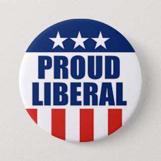 proud liberal 3 inch round button
