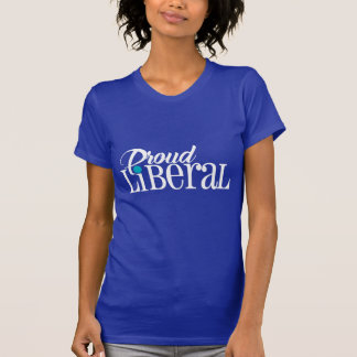 Proud Liberal T-Shirt