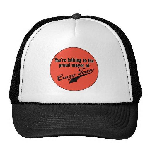 Proud Mayor of Crazy Town Hat