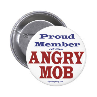 Proud Member of the Angry Mob 2 Inch Round Button